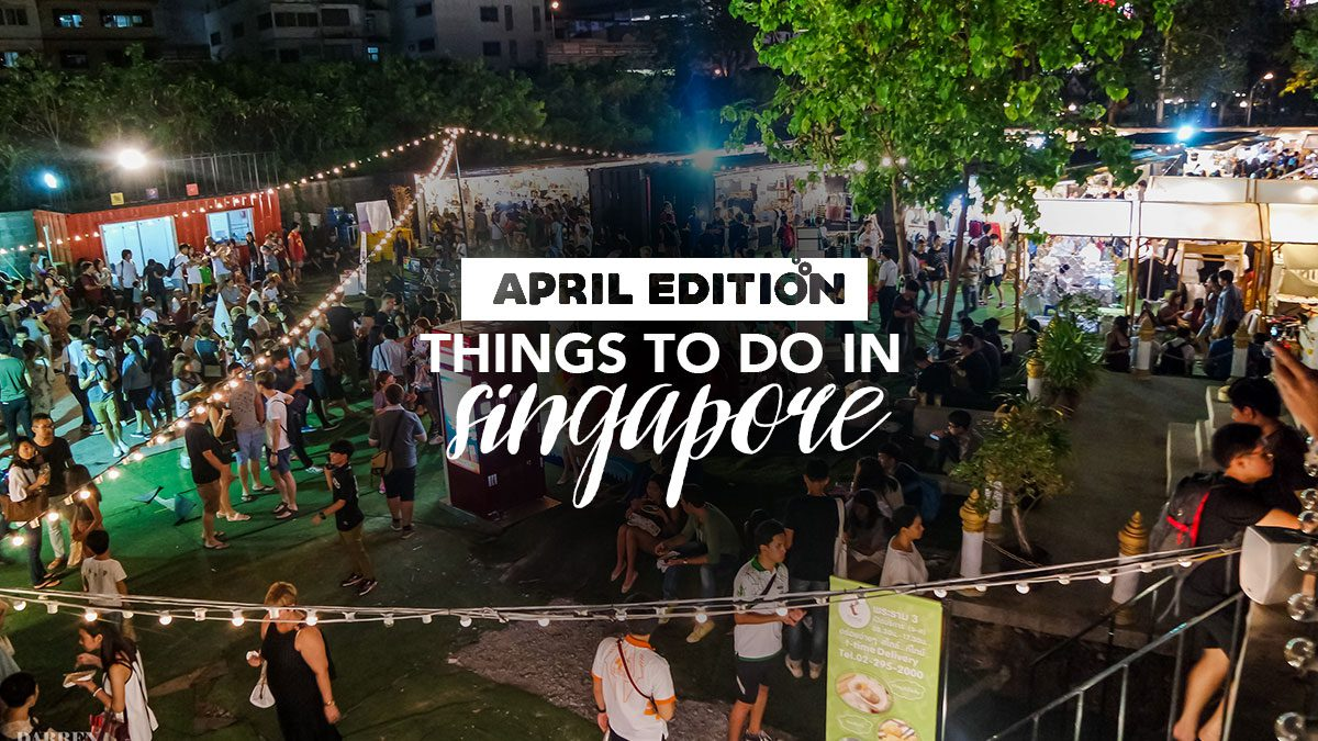 Things to do in Singapore this April