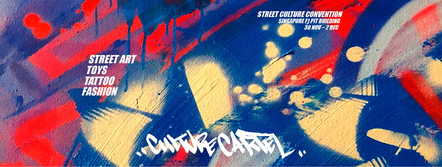 Culture Cartel 2018 – Asia's First-of-its-kind Street Culture Convention